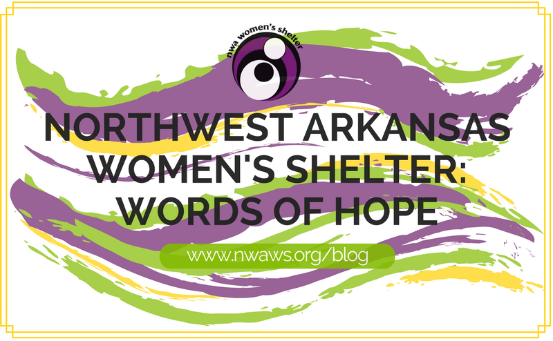 Northwest Arkansas Womens Shelter Words Of Hope